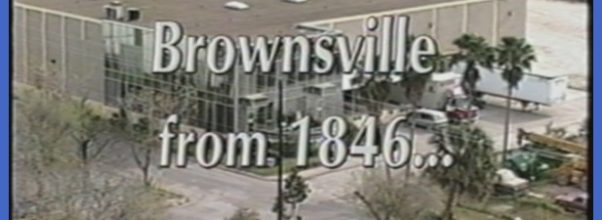 Brownsville from 1846... - TAMI