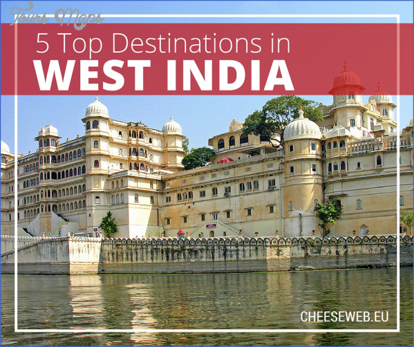 5 things to do in west india Best Travel Destinations In India