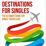 top 10 travel destinations for singles the ultimate guide for single travelers single travel single travelers travel for 17250221 150x150 100 Best Travel Destinations