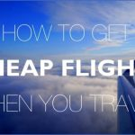 how to get cheap flights 0 150x150 HOW TO GET CHEAP FLIGHTS