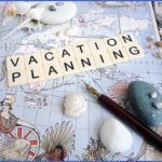 5 stepto planning a memorable vacation 0 150x150 5 Stepto Planning a Memorable Vacation