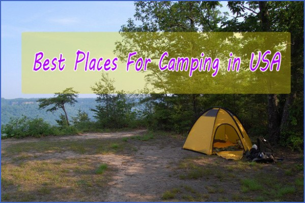 best camping places in usa 15 BEST CAMPING PLACES IN USA