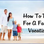 how to plan a family vacation 3 150x150 How to Plan a Family Vacation