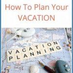 how to plan a vacation 0 150x150 How to Plan a Vacation