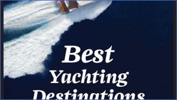 top 9 sailing destinations in the world  15 Top 9 Sailing Destinations In The World